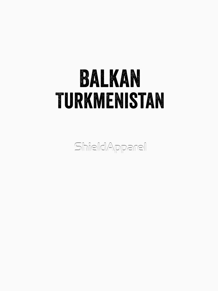 Turkmenistan, Balkan by ShieldApparel