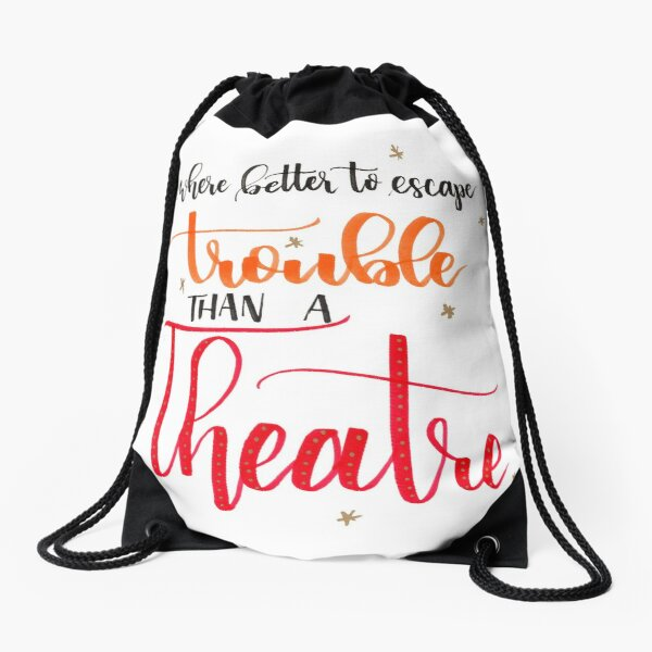 Where Better to Escape Trouble than a Theatre? Drawstring Bag