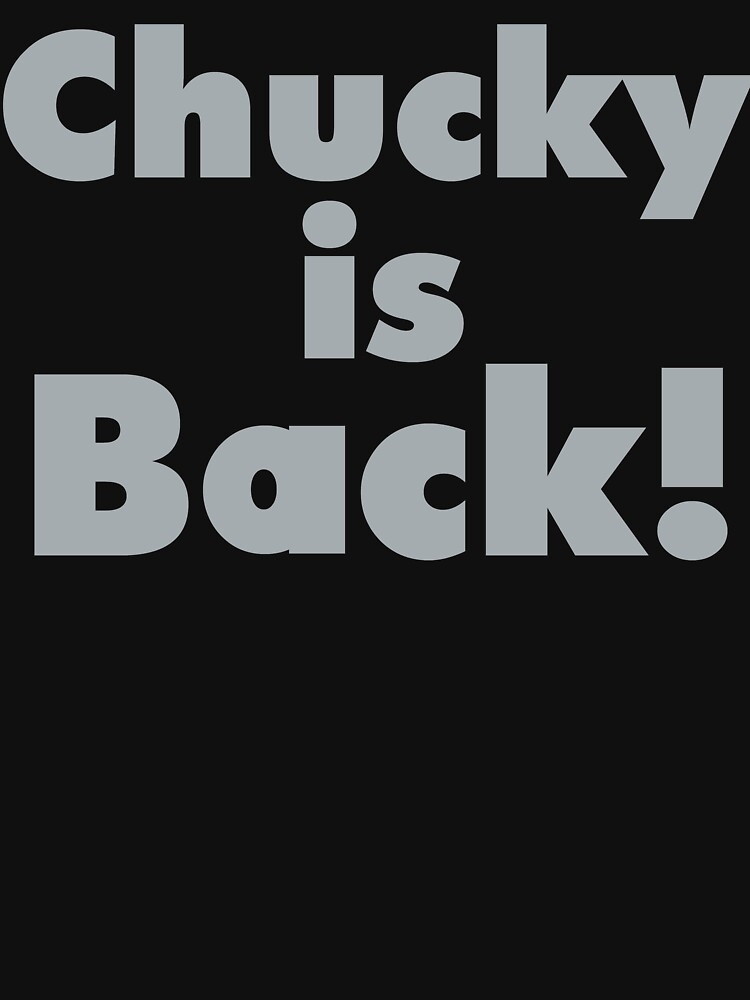 Chucky Is Back Shirt - Gift For Oakland Sports Fans by Galvanized