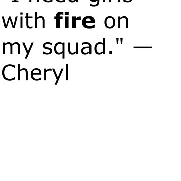 Riverdale Cheryl Blossom Quote Fire by BipolarCookie