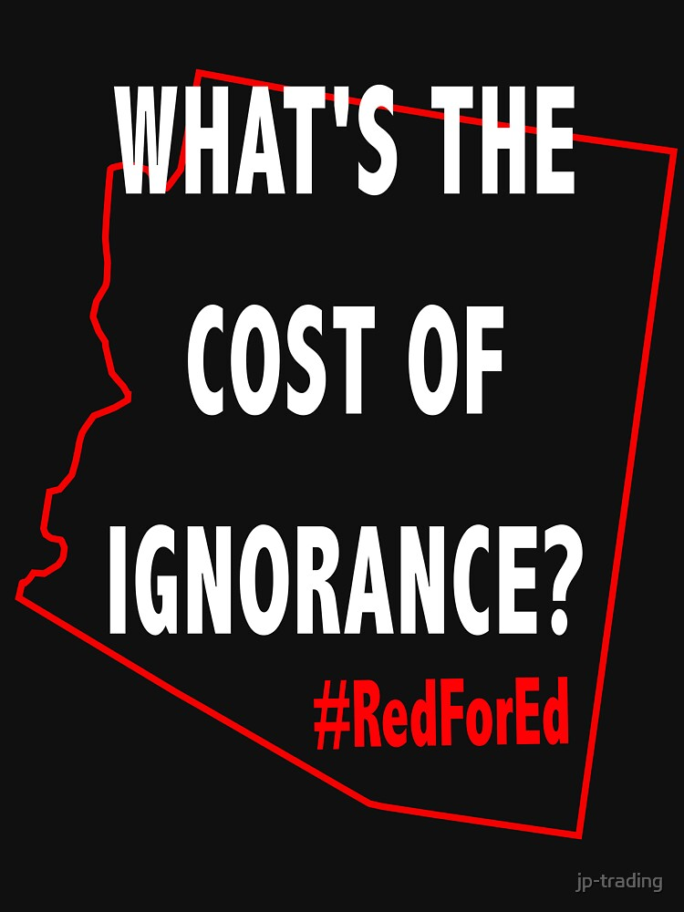 RedForEd What's The Cost Of Ignorance - Dark by jp-trading