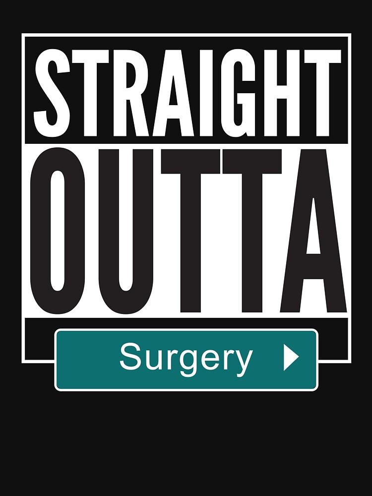 Straight Outta Surgery  by kieranight