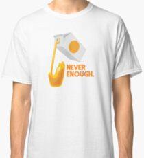 Never Enough Orange Juice Classic T-Shirt
