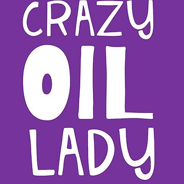 Crazy Oil Lady  Essential Oil and Aromatherapy Design by Pravokrugulnik