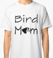Bird Mom Classic T-Shirt