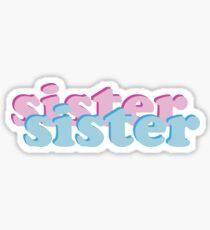 sister sister Sticker