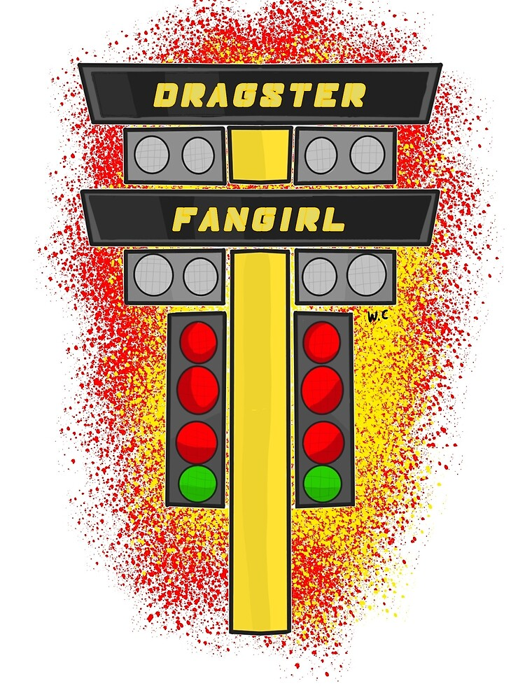 Dragster Fangirl by WildArts