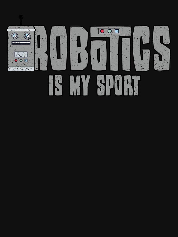 Robotics Is My Sport  by kieranight