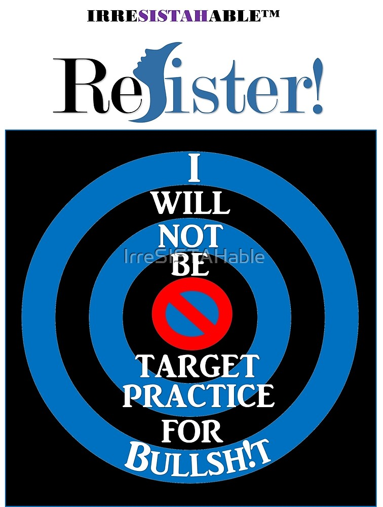 ReSister No Target! by IrreSISTAHable