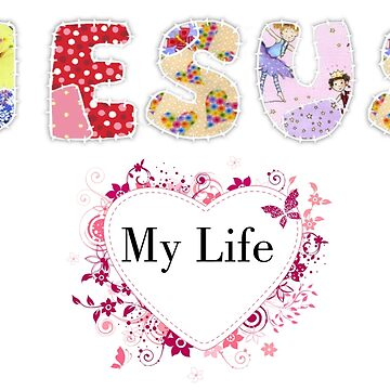 jESUS MY LIFE  TSHIRTS by silveirinha46
