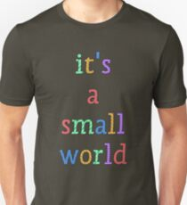 """it's a small world"" fun font Unisex T-Shirt"