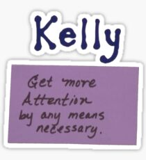 kelly attention Sticker