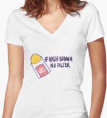 Hash Brown No Filter! Women's Fitted V-Neck T-Shirt