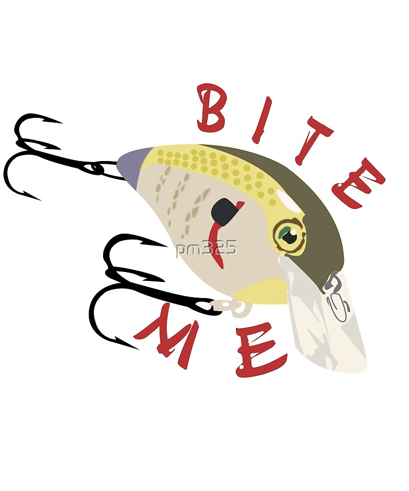 Fishing funny bite me bass lure by pm325