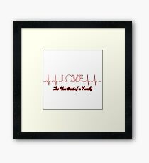 Love is the Heartbeat of a Family Framed Print