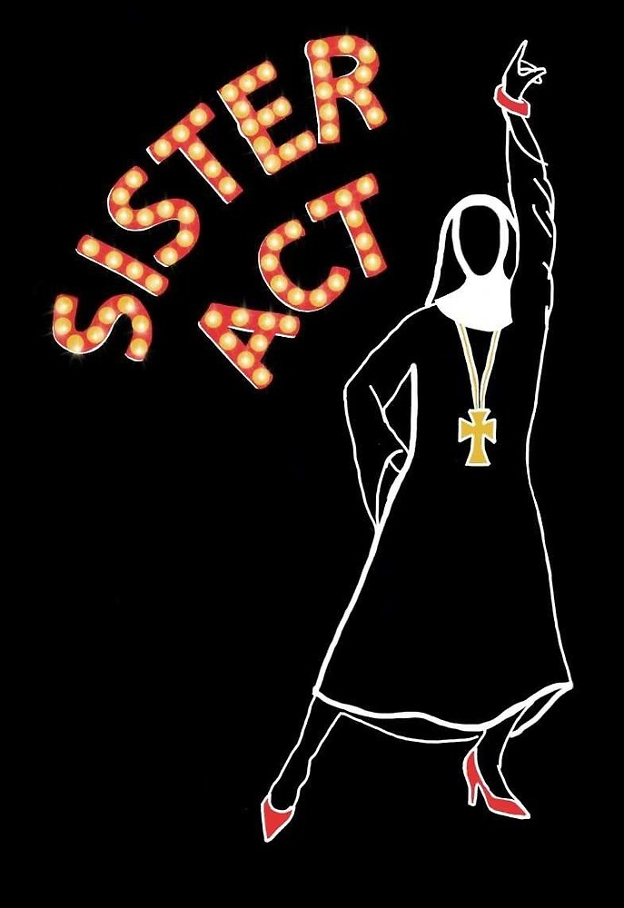 Sister Act Poster by lrguardgirl