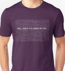 Well, Since You Asked Me... T-Shirt
