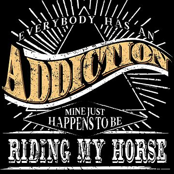 Addiction Is Horse Shirt Gift Horse Lover by shoppzee