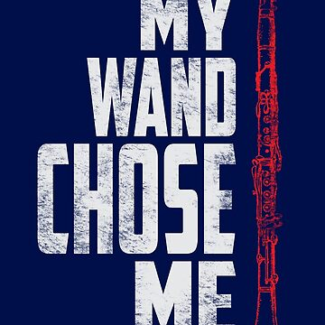 My Wand Chose Me Clarinet Band Orchestra Musician T-Shirt by niftee