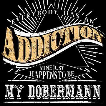 Addiction Is My Dobermann Shirt Gift Dog Shirt by shoppzee