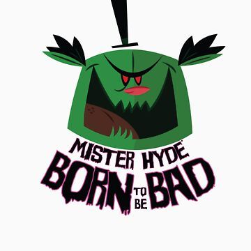 Mister Hyde : Born To Be Bad by mattpott