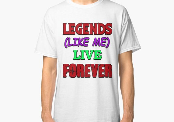 Legends Live Forever Shirts Stickers Tablet Cases
