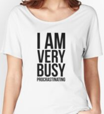 I am very busy (procrastinating) - Black Women's Relaxed Fit T-Shirt
