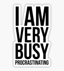 I am very busy (procrastinating) - Black Sticker