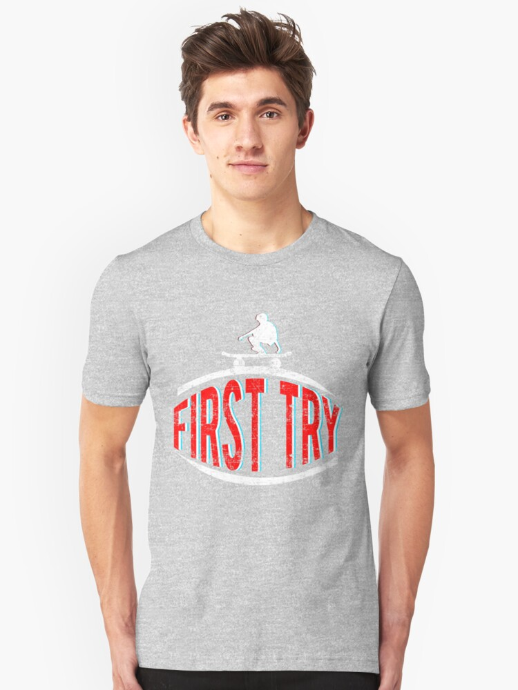 First Try Skateboard  Unisex T-Shirt Front