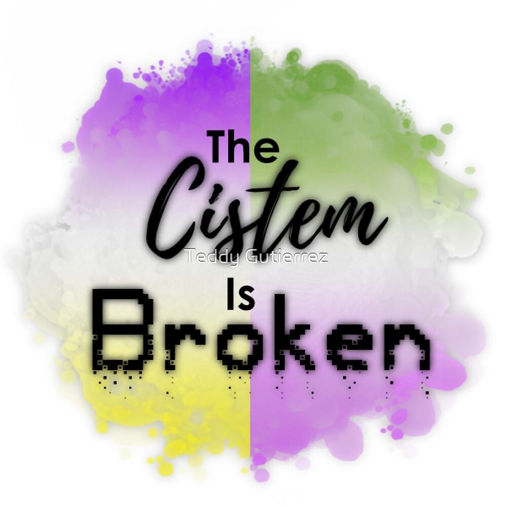 The Cistem is Broken by Castiel Gutierrez