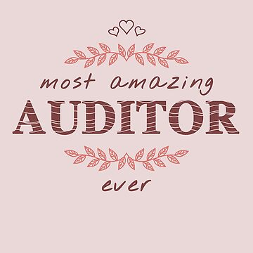 Most Amazing Auditor Ever T-Shirt, Phone Cases And Other Gifts by MemWear