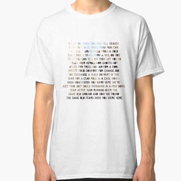 Ich wünschte, du wärst hier - Lyrics Classic T-Shirt