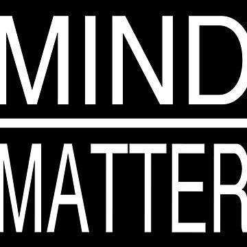 Mind Over Matter by JCDesignsUK