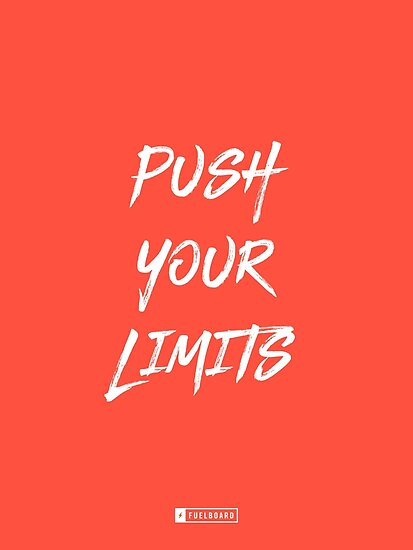 Push Your Limits by Fuelboard