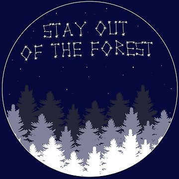 Stay Out of the Forest by nightjoy
