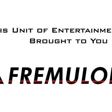 [nick offerman voice] FREMULON by blainestiel