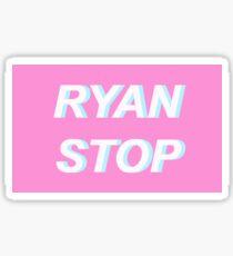 RYAN STOP Sticker