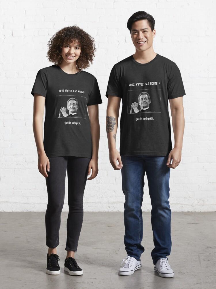 Vous N Avez Pas Honte Nicolas Sarkozy French President Aren T You Ashamed T Shirt By Dgty Redbubble
