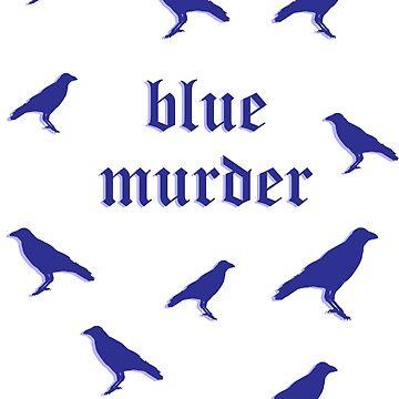 Blue Murder of Crows  by PunnyTees