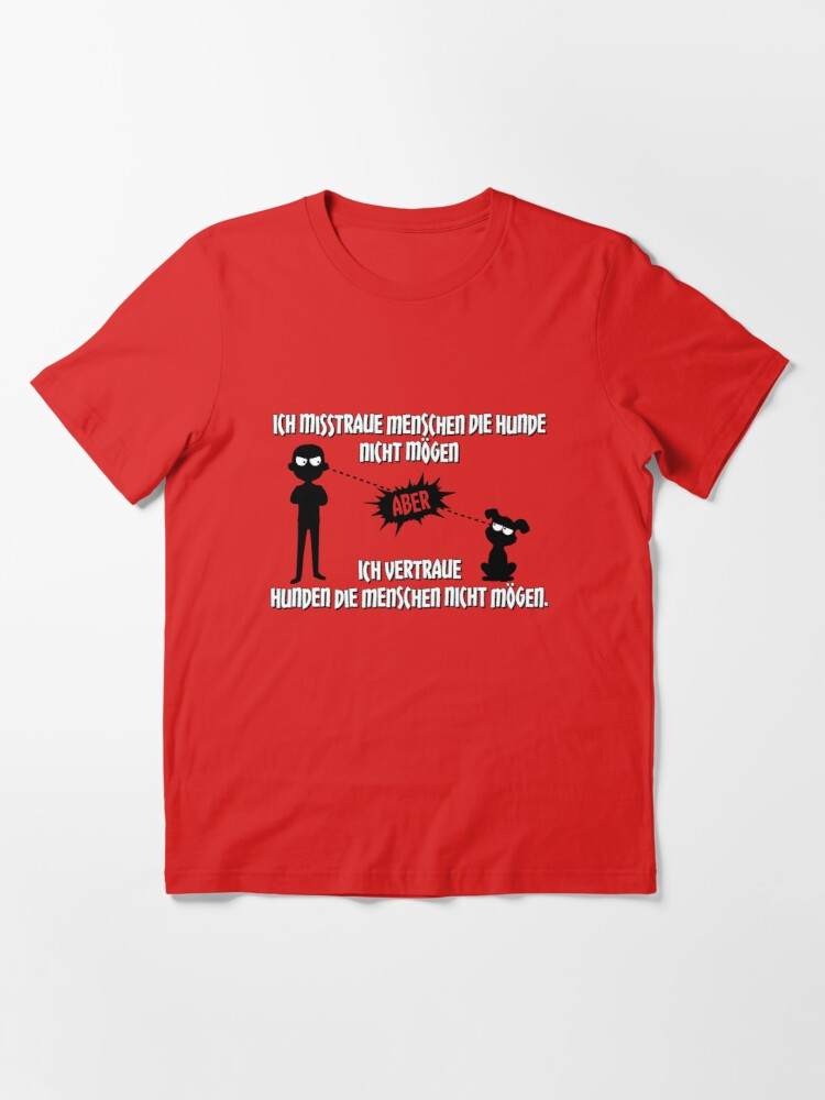 Alternative Ansicht von Vertraue Hunden die Menschen nicht mögen - Hunde Spruch Geschenk Essential T-Shirt
