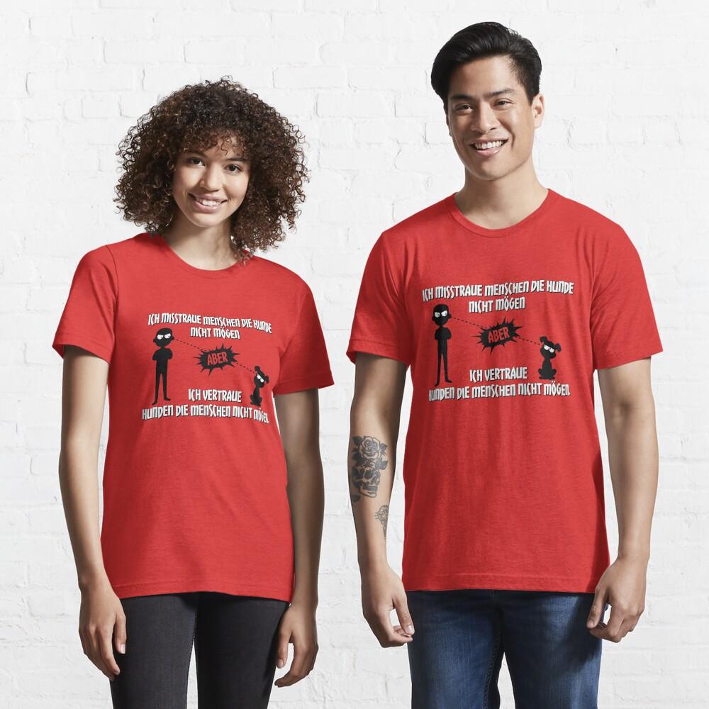 Vertraue Hunden die Menschen nicht mögen - Hunde Spruch Geschenk Essential T-Shirt