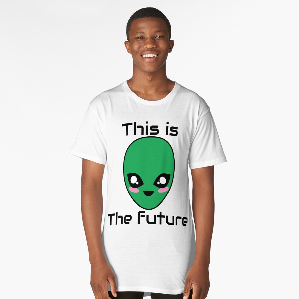 This is the future  Long T-Shirt Front