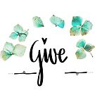 Give  by Nathalie Himmelrich