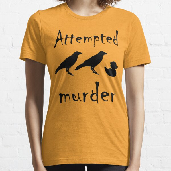 Attempted Murder - Crow Essential T-Shirt