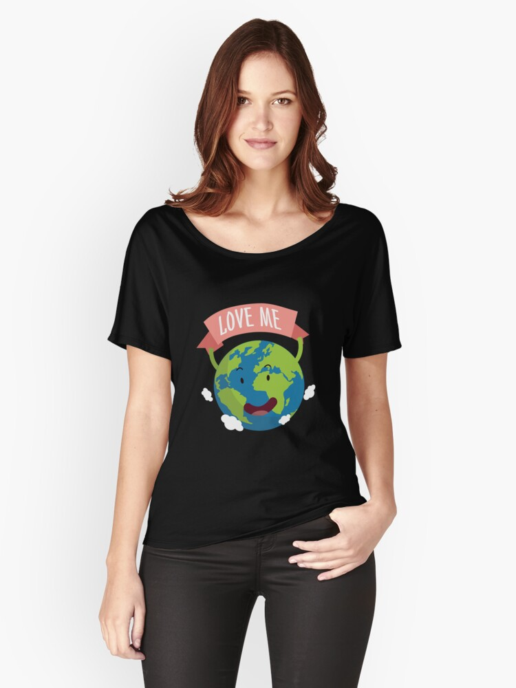 Love Me - Cute Earth Cheerleader Happy Cute Earth Day Planet Women's Relaxed Fit T-Shirt Front