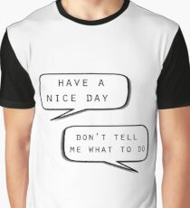 """Have a nice day""\""Don't tell me what to do"" Graphic T-Shirt"