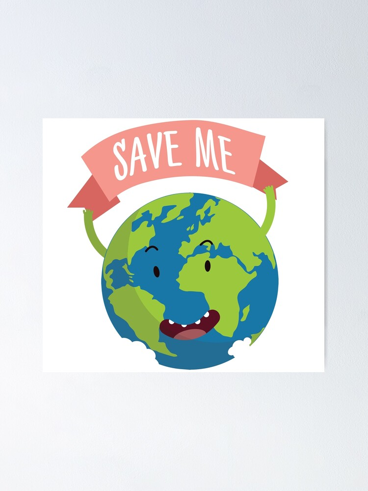Save Earth Happy Cute Earth Day Planet Protect Environment Poster