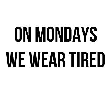 Los lunes nos ponemos cansadas de MayaTauber