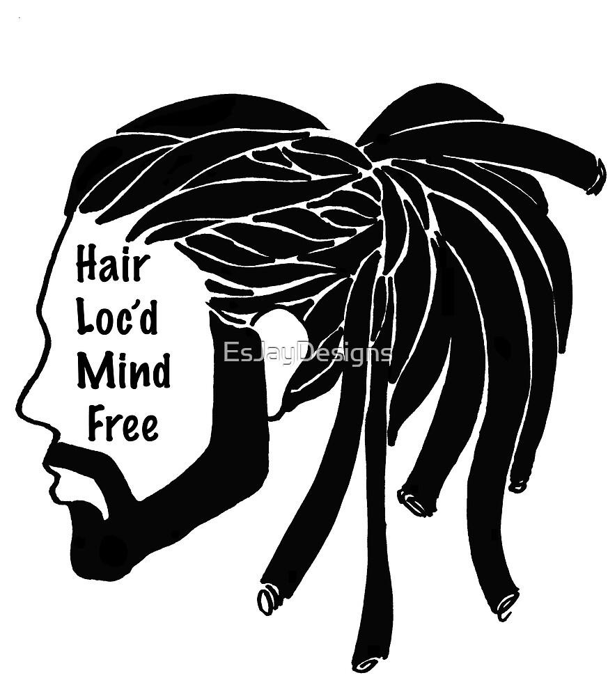 Speak Your Mind: Hair Loc'd Mind Free by EsJayDesigns