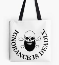 Ignorance is deadly Tote Bag